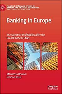 Banking in Europe: The Quest for Profitability after the Great Financial Crisis