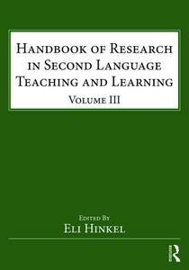 Handbook of Research in Second Language Teaching and Learning, Volume 3