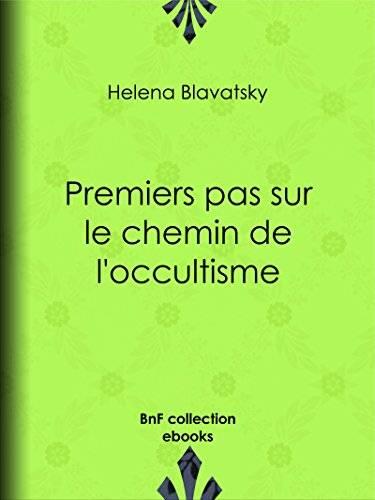 Helena Blavatsky - Premiers pas sur le chemin de l'occultisme