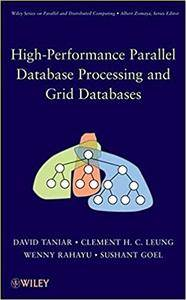 High Performance Parallel Database Processing and Grid Databases (Repost)