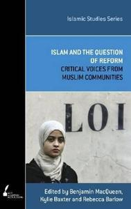 Islam and the question of reform : critical voices from Muslim communities
