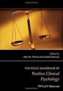 The Wiley Handbook of Positive Clinical Psychology (repost)