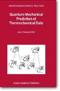 "Jerzy Cioslowski (Editor), ""Quantum-Mechanical Prediction of Thermochemical Data"""