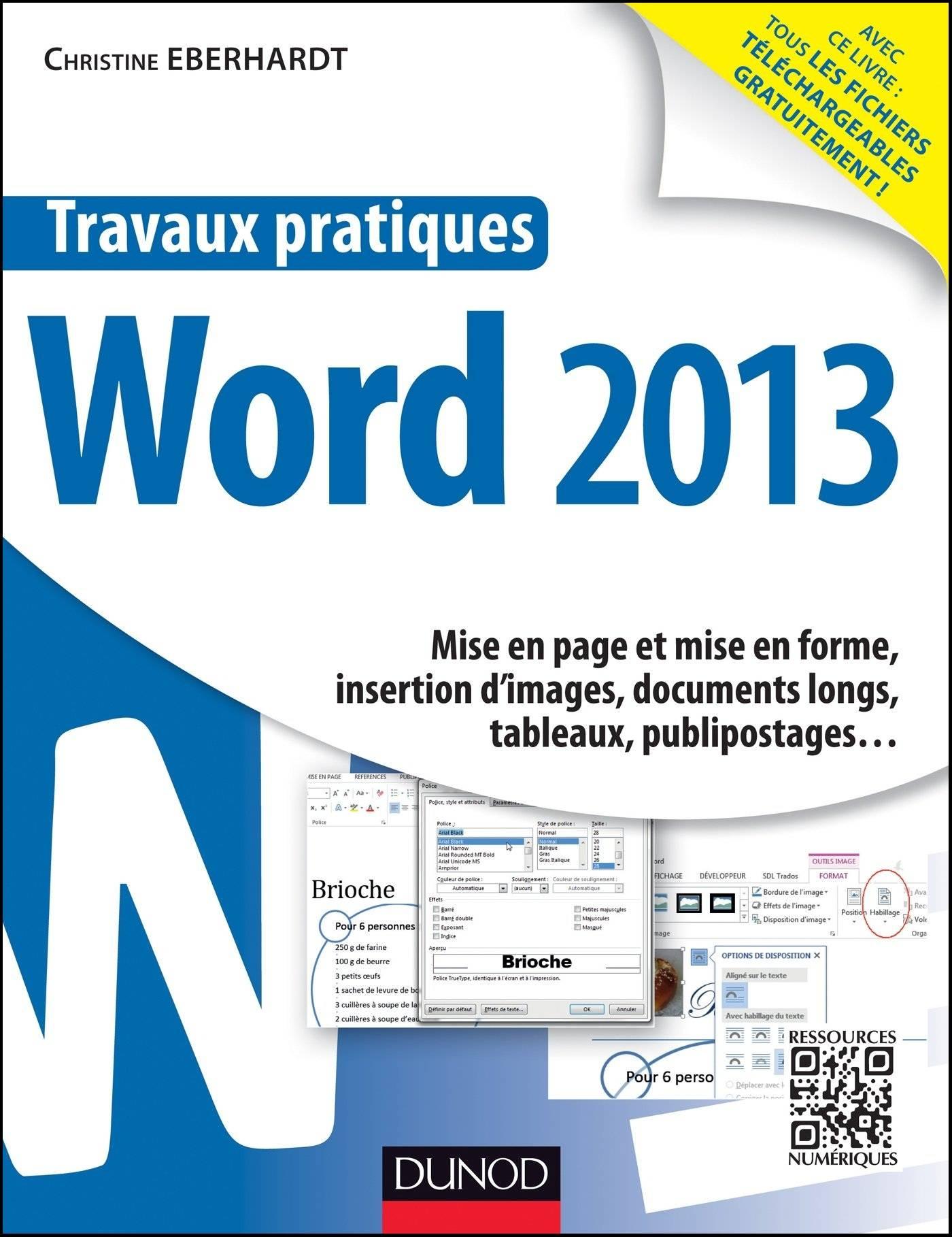 Travaux pratiques - Word 2013 : Mise en page et mise en forme, insertion d'images, documents longs, tableaux, publipostages …