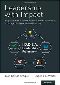 Leadership with Impact: Preparing Health and Human Service Practitioners in the Age of Innovation and Diversity