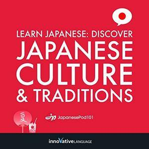 Learn Japanese: Discover Japanese Culture & Traditions [Audiobook]