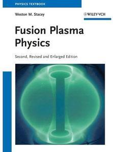 Fusion Plasma Physics (2nd edition) [Repost]
