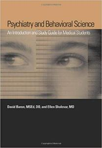 Psychiatry and Behavioral Science An Introduction and Study Guide for Medical Students
