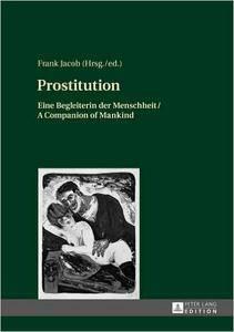 Prostitution: Eine Begleiterin der Menschheit / A Companion of Mankind (English and German Edition)