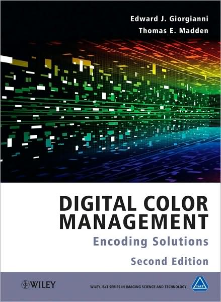 Digital Color Management: Encoding Solutions, Second Edition