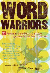"Alix Olson, ""Word Warriors: 35 Women Leaders in the Spoken Word Revolution"""