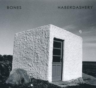 Bones - Haberdashery (2017)