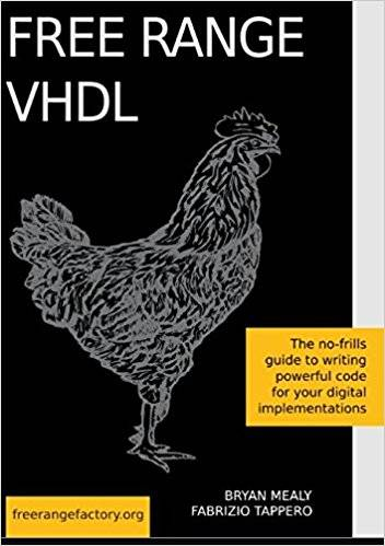 Free Range VHDL. The no-frills guide to writing powerful code for your digital implementations
