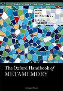 The Oxford Handbook of Metamemory (Oxford Library of Psychology) [Repost]