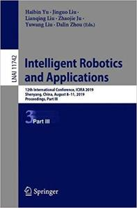 Intelligent Robotics and Applications: 12th International Conference, ICIRA 2019, Shenyang, China, August 8–11, 2019, Pr