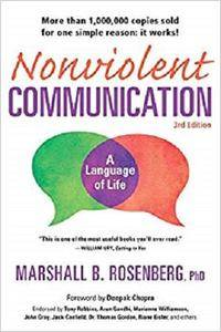 Nonviolent Communication: A Language of Life, 3rd Edition: Life-Changing Tools for Healthy Relationships [Kindle Edition]
