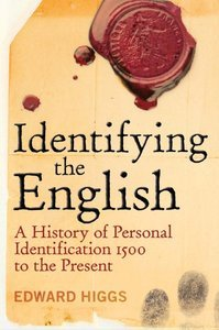 Identifying the English: A History of Personal Identification 1500 to the Present (repost)