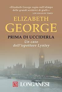 Elizabeth George - Prima di ucciderla