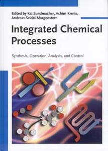 Integrated Chemical Processes : Synthesis, Operation, Analysis, and Control