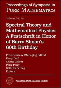 Spectral Theory and Mathematical Physics: A Festschrift in Honor of Barry Simon's 60th Birthday. Part 1: Quantum Field Theory,