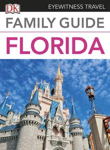 Family Guide Florida (Dk Eyewitness Travel Family Guide)