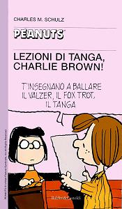 Tascabili Peanuts - Volume 38 - Lezioni Di Tanga, Charlie Brown!