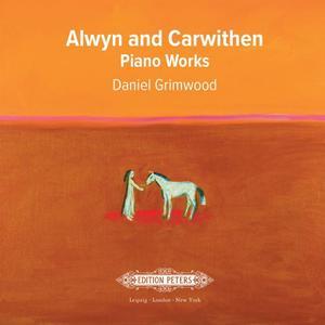Daniel Grimwood - Alwyn and Carwithen: Piano Works (2019)