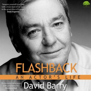 «Flashback - An Actor's Life» by David Barry