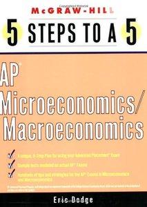 5 Steps to a 5 AP Microeconomics and Macroeconomics [Repost]