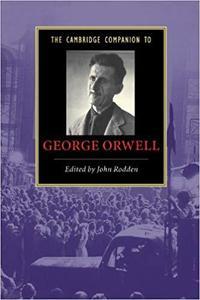 The Cambridge Companion to George Orwell (Cambridge Companions to Literature)