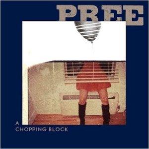 Pree - A Chopping Block EP (2009)