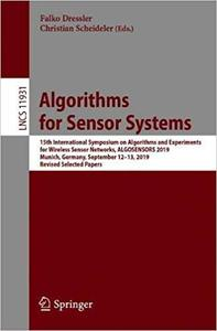 Algorithms for Sensor Systems: 15th International Symposium on Algorithms and Experiments for Wireless Sensor Networks,