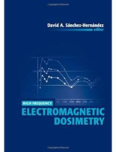 High Frequency Electromagnetic Dosimetry [Repost]
