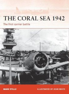 The Coral Sea 1942: The first carrier battle