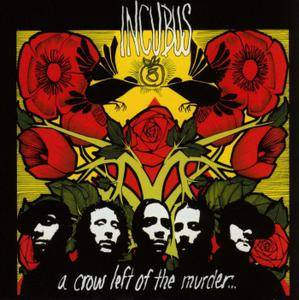 Incubus - A Crow Left of the Murder... (2004)