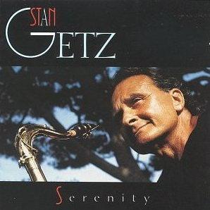 Stan Getz - Serenity