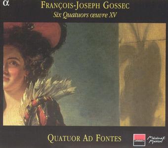 Quatuor Ad Fontes - François-Joseph Gossec: Six Quatuors œuvre XV (2002)