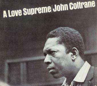 John Coltrane - A Love Supreme (1965) Remastered Reissue 1995 [Re-Up]