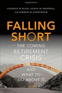 Falling Short: The Coming Retirement Crisis and What to Do About It (Repost)