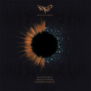 The Moth Gatherer - Esoteric Oppression (2019) (Agonia}