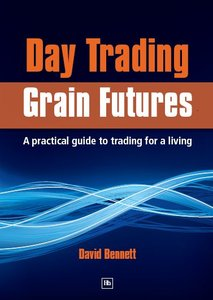 Day Trading Grain Futures: A Practical Guide to Trading for a Living (repost)
