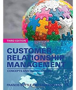 Customer Relationship Management: Concepts and Technologies (3rd edition)