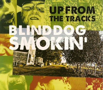 Blinddog Smokin' - Up From The Tracks (2011)