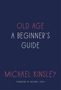 Old Age: A Beginner's Guide (repost)