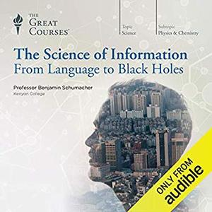 The Science of Information: From Language to Black Holes [Audiobook]