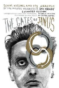 The Gates of Janus: Serial Killing and its Analysis by the Moors Murderer Ian Brady (Repost)