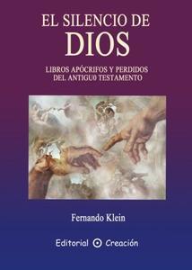 El Silencio De Dios: Libros Apocrifos y Perdidos del Antiguo Testamentos
