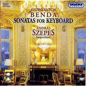 Georg Anton Benda - Sonatas for keyboard (Andras Szepes) - 2014
