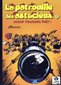 La Patrouille des Astucieux - Tome 4 - Scoop Toujours Pret!