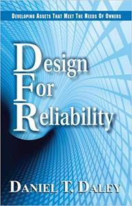 Design for Reliability: Developing Assets that Meet the Needs of Owners (Repost)